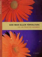 God man eller förvaltare   En praktisk handbok av Kerstin Fälldin ... eac81d1432e5d
